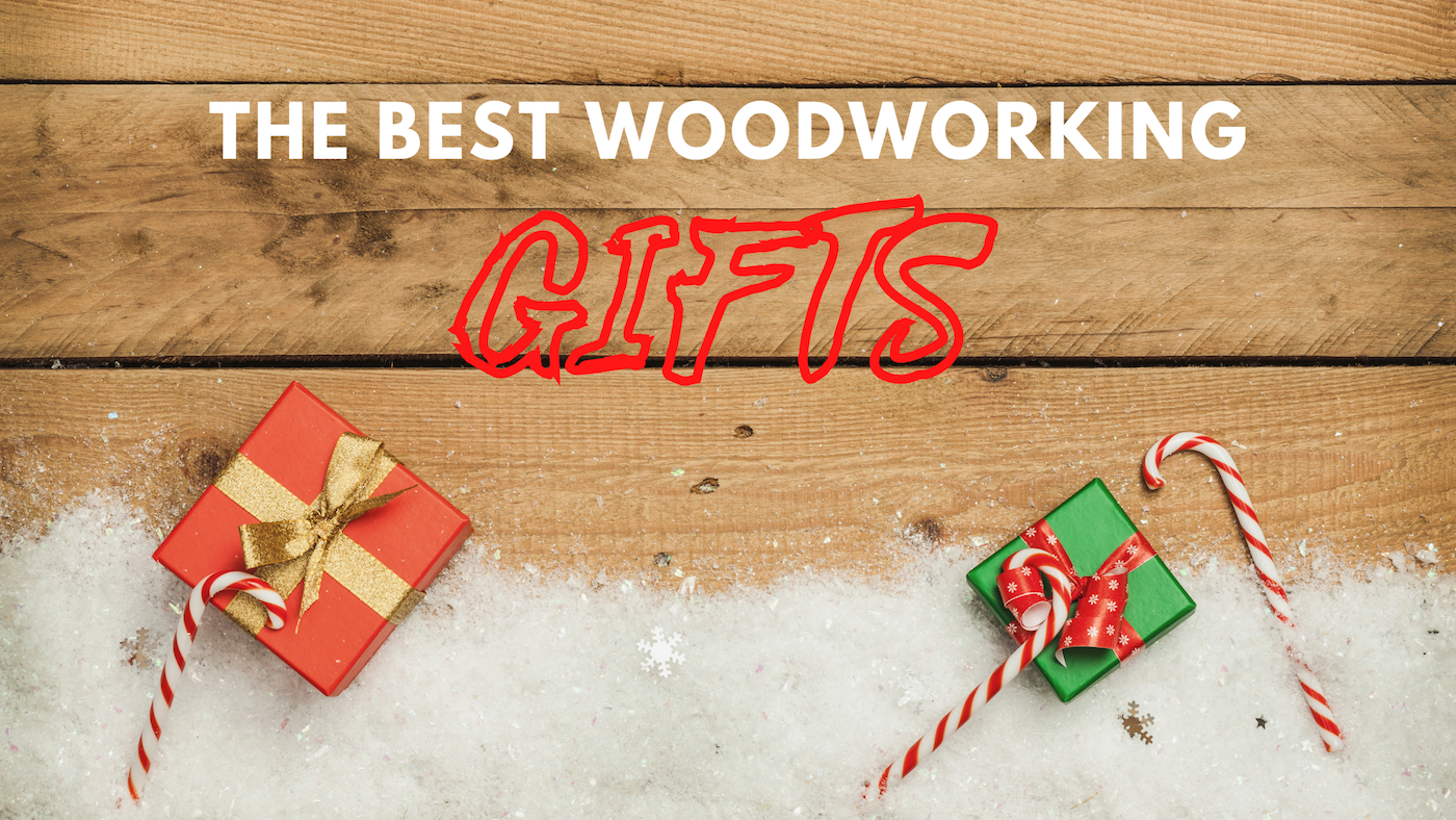 Best gifts for woodworkers