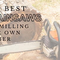 The Best Chainsaw for Milling Your Own Lumber