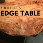 How to Make A Live Edge Table