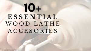 10+ essential wood lathe accesories