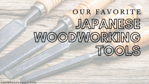 our favorite japanese woodworking tools